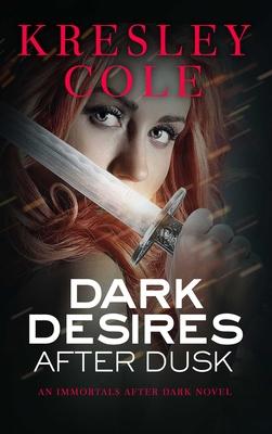 Dark Desires After Dusk (Immortals After Dark #6) Cover Image