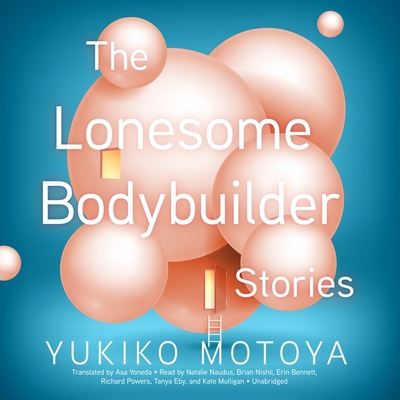 The Lonesome Bodybuilder: Stories Cover Image