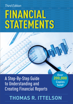 Financial Statements, Third Edition: A Step-by-Step Guide to Understanding and Creating Financial Reports (Over 200,000 copies sold!) Cover Image