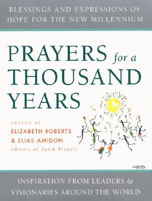 Prayers for a Thousand Years: Blessings and Expressions of Hope for the New Millennium Cover Image