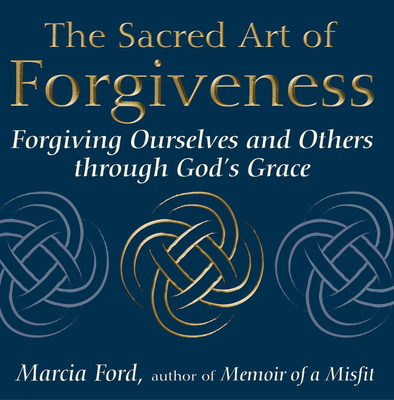 The Sacred Art of Forgiveness Cover
