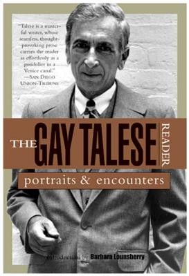 The Gay Talese Reader: Portraits and Encounters Cover Image