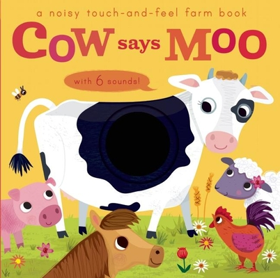Noisy Touch and Feel: Cow Says Moo Cover Image