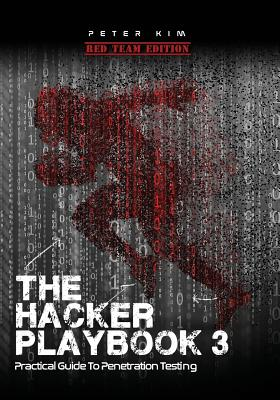 The Hacker Playbook 3: Practical Guide to Penetration Testing Cover Image