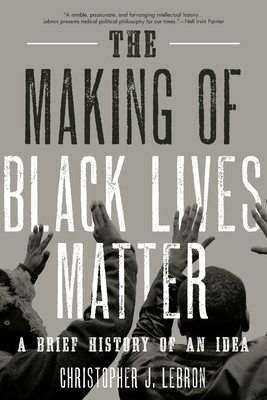 The Making of Black Lives Matter: A Brief History of an Idea Cover Image