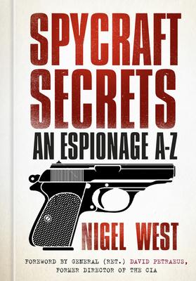 Spycraft Secrets: An Espionage A-Z Cover Image