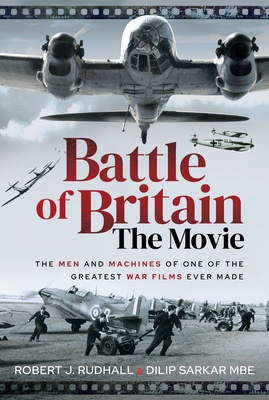 Battle of Britain the Movie: The Men and Machines of One of the Greatest War Films Ever Made Cover Image