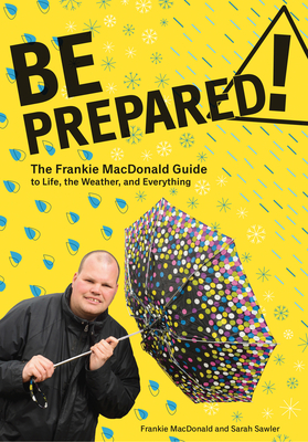Be Prepared!: The Frankie MacDonald Guide to Life, the Weather, and Everything Cover Image