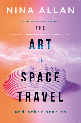 The Art of Space Travel and Other Stories Cover Image