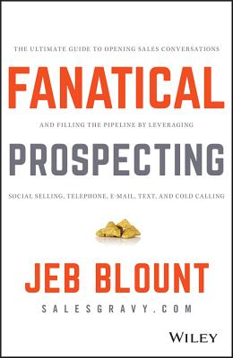 Fanatical Prospecting: The Ultimate Guide to Opening Sales Conversations and Filling the Pipeline by Leveraging Social Selling, Telephone, Em Cover Image
