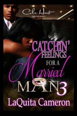 Catchin Feelings For A Married Man 3 Cover Image