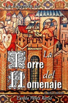 La Leyenda de La torre del Homenaje: La Taifa de Alpuente Cover Image