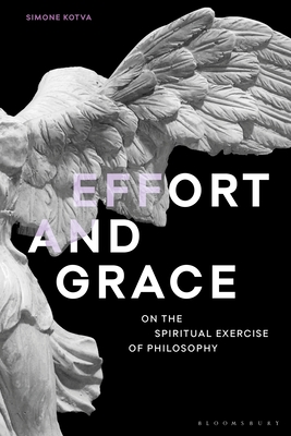 Effort and Grace: On the Spiritual Exercise of Philosophy Cover Image