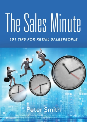 The Sales Minute: 101 Tips for Retail Salespeople Cover Image