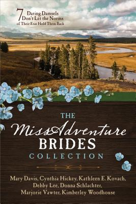 The MISSadventure Brides Collection: 7 Daring Damsels Don't Let the Norms of Their Eras Hold Them Back Cover Image