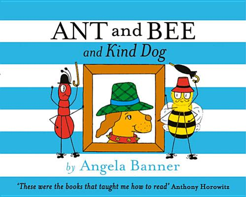 Ant and Bee and Kind Dog (Ant & Bee) Cover Image