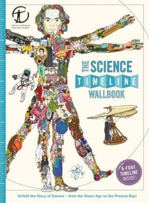 The Science Timeline Wallbook: Unfold the Story of Inventions--From the Stone Age to the Present Day! Cover Image