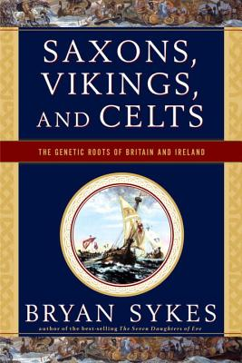 Saxons, Vikings, and Celts: The Genetic Roots of Britain and Ireland Cover Image