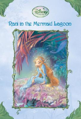 Rani in the Mermaid Lagoon (Disney Fairies) Cover