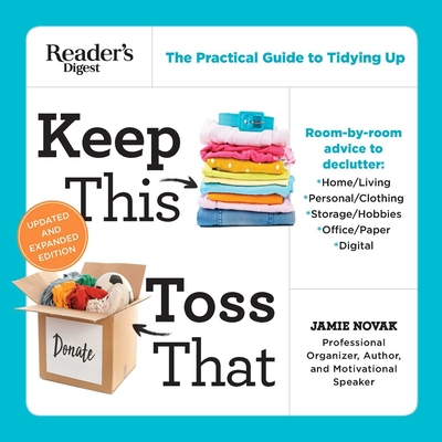 Keep This Toss That - Updated and Expanded: The Practical Guide to Tidying Up Cover Image