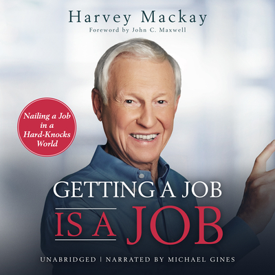 Getting a Job Is a Job: Nailing a Job in a Hard Knock World Cover Image