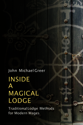Inside a Magical Lodge: Traditional Lodge Methods for Modern Mages Cover Image
