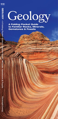 Geology: A Folding Pocket Guide to Familiar Rocks, Minerals, Gemstones & Fossils (Pocket Naturalist Guide) Cover Image