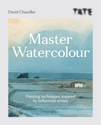 Tate Master Watercolour: Painting techniques inspired by influential artists Cover Image