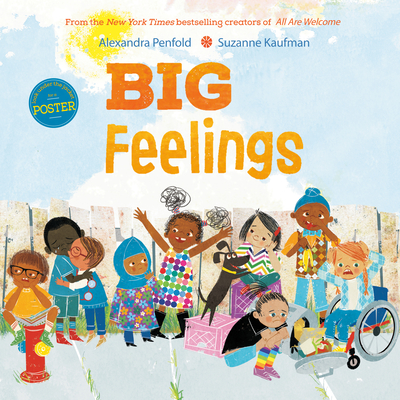 Big Feelings: From the New York Times bestselling creators of All Are Welcome Cover Image