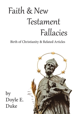 Faith and New Testament Fallacies: Birth of Christianity and Related Articles Cover Image