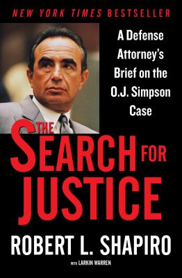 The Search for Justice: A Defense Attorney's Brief on the O.J. Simpson Case Cover Image