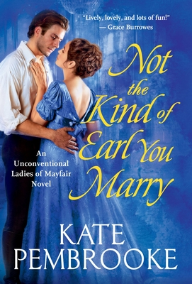 Not the Kind of Earl You Marry (The Unconventional Ladies of Mayfair #1) Cover Image