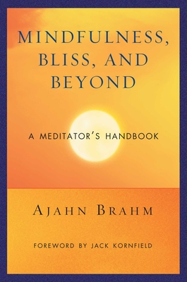 Mindfulness, Bliss, and Beyond: A Meditator's Handbook Cover Image