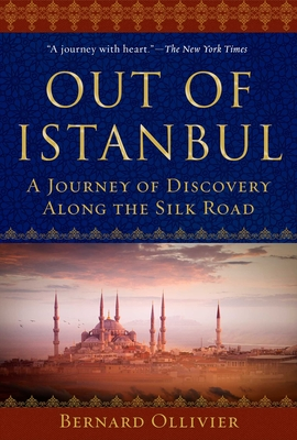 Out of Istanbul: A Journey of Discovery along the Silk Road Cover Image
