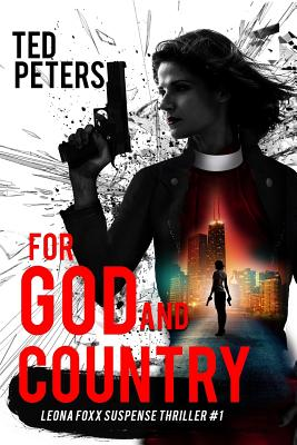 For God and Country: Leona Foxx Suspense Thriller #1 Cover Image