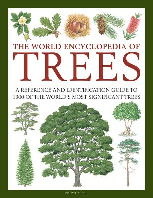 The World Encyclopedia of Trees: A Reference and Identification Guide to 1300 of the World's Most Significant Trees Cover Image
