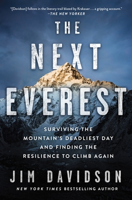 The Next Everest: Surviving the Mountain's Deadliest Day and Finding the Resilience to Climb Again Cover Image