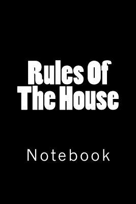Rules Of The House: Notebook Cover Image
