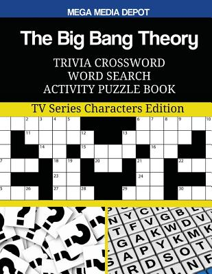 The Big Bang Theory Trivia Crossword Word Search Activity Puzzle Book: TV Series Characters Edition Cover Image