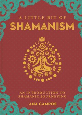 A Little Bit of Shamanism, Volume 16: An Introduction to Shamanic Journeying Cover Image