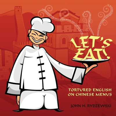 Let's Eat!: Tortured English on Chinese Menus Cover Image