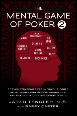 The Mental Game of Poker 2: Proven Strategies for Improving Poker Skill, Increasing Mental Endurance, and Playing in the Zone Consistently Cover Image