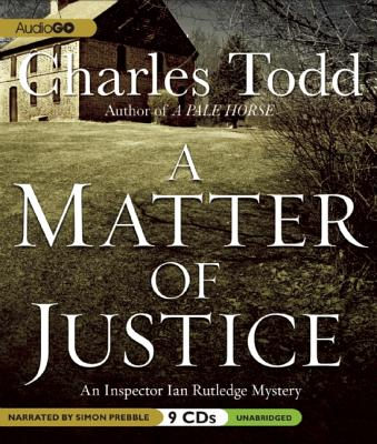 A Matter of Justice (Inspector Rutledge Mysteries #11) Cover Image