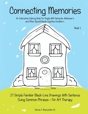 Connecting Memories - Book 1: A Coloring Book For Adults With Dementia - Alzheimer's Cover Image