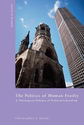 The Politics of Human Frailty Cover