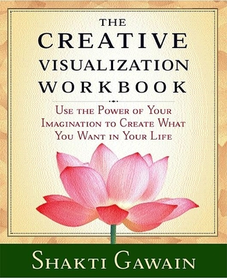 The Creative Visualization Workbook: Second Edition (Gawain) Cover Image