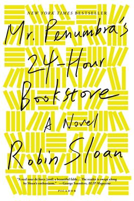 Mr. Penumbra's 24-Hour Bookstore: A Novel Cover Image
