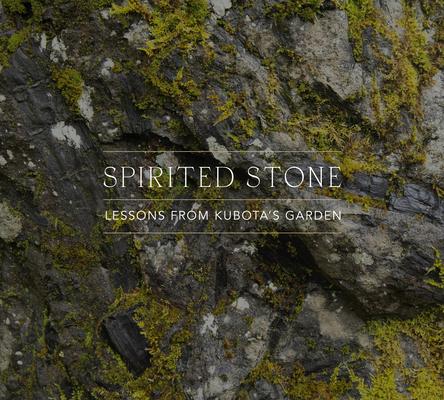 Spirited Stone: Lessons from Kubota's Garden Cover Image