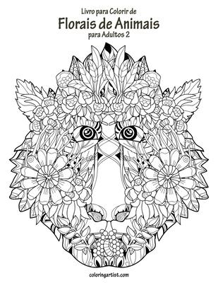 Livro para Colorir de Florais de Animais para Adultos 2 Cover Image