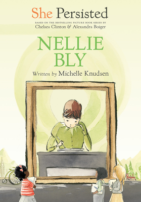 She Persisted: Nellie Bly Cover Image